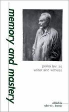 Memory and Mastery: Primo Levi As Writer and Witness (S U N Y Series in Modern J