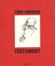 TOMI UNGERER - TESTAMENT (RECUEIL DE DESSINS SATIRIQUES 1960-1984)
