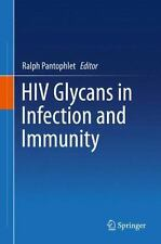 HIV Glycans in Infection and Immunization (2013, Hardcover)
