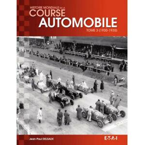 HISTOIRE MONDIALE DE LA COURSE AUTOMOBILE Tome 3 - ETAI