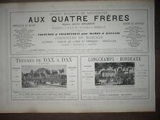 GRANDE PUBLICITÉ ORIG. 19e BORDEAUX  AUX QUATRE FRÈRES LONGCHAMPS THERMES DAX
