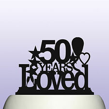 Acrylic Personalised 50th Birthday Years Loved Theme Cake Topper Decoration