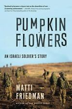 Pumpkinflowers: A Soldier's Story by M. Friedman Hardcover 1st Edition Excellent