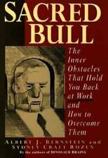Sacred Bull: The Inner Obstacles That Hold You Back at Work and How to Overcome