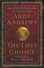 The Lost Choice: A Legend of Personal Discovery, Andrews, Andy, Good Condition,