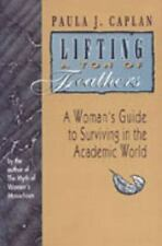 Lifting a Ton of Feathers: A Woman's Guide to Surviving in the Academic World (H