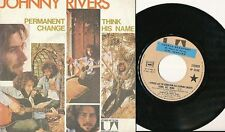 JOHNNY RIVERS 45 TOURS FRANCE PERMANENT CHANGE