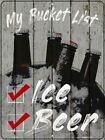 My Bucket List Ice Beer Parking Sign