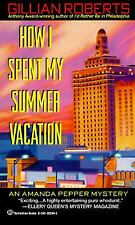 How I Spent My Summer Vacation by Roberts, Gillian