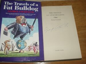 The Travels of a Fat Bulldog by George Courtauld.1996 Hardback signed by author