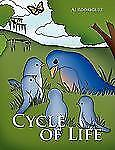 Cycle of Life by AJ Rodriguez (2009, Paperback)