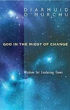 God in the Midst of Change : Wisdom for Confusing Times by Diarmuid O'Murchu (20