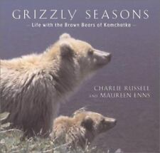 Grizzly Season: Life with the Brown Bears of Kamchatka by Charles Russell