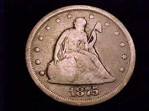 1875-S Twenty Cent Piece, Very Good Grade, a nice coin.