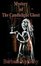 Mystery of the Candlelight Ghost by Barbara Appleby (2015, Paperback, Large...