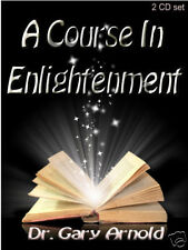 A COURSE IN ENLIGHTENMENT, Dr. Gary Arnold