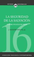La Seguridad de la Salvacion: Cuatro Puntos de Vista (Paperback or Softback)