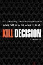 Kill Decision by Daniel Suarez (2012, Hardcover)