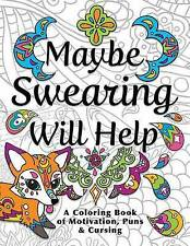 NEW Maybe Swearing Will Help: Adult Coloring Book by Nyx Spectrum