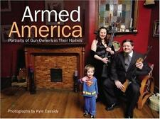 ARMED AMERICA: PORTRAITS OF GUN OWNERS IN THEIR HOMES By Kyle Cassidy BRAND NEW