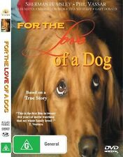 For The Love Of A Dog - NEW+SEALED DVD movie - R4 - fast free post