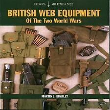 British Web Equipment of the Two World Wars by Martin J. Brayley Reference Book