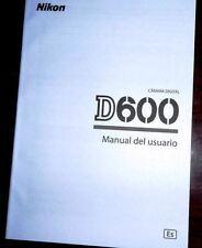 Nikon D600 Digital Camera User Instruction MANUAL del USUARIO ESPANOL SPANISH ES