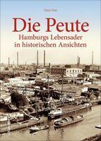 Die Peute Hamburgs Lebensader in historischen Ansichten Geschichte Bildband Buch