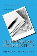 El Reportaje Periodistico by Nibaldo Calvo Buides (2013, Paperback)
