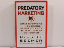 Predatory Marketing : What Everyone in Business Needs to Know to Win Today's...