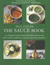 USED (VG) The Sauce Book: 300 Foolproof Sauces from Hollandaise, Hoisin & Sala V