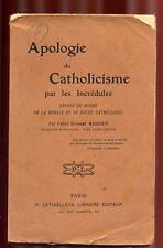 ABBÉE AUGIER, APOLOGIE DU CATHOLICISME PAR LES INCRÉDULES
