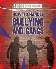 How to Handle Bullying and Gangs (Under Pressure)-ExLibrary