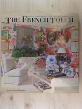 The French Touch: Decoration and Design in the Most Beautiful Homes of France by