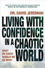 Living with Confidence in a Chaotic World: What on Earth Should We Do Now? by Da
