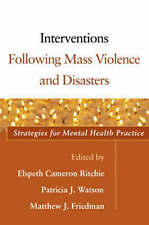 Interventions Following Mass Violence and Disasters: Strategies for Mental Healt