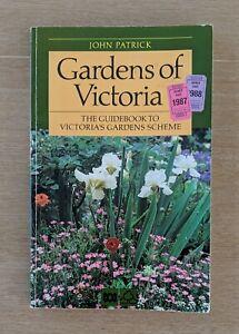 Gardens of Victoria : The Guidebook to Victoria's Gardens Scheme by John Patrick