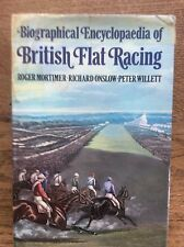 Biographical Encyclopaedia of British Flat Racing by Mortimer Onslow & Willett