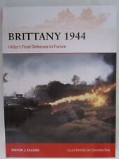 Osprey Campaign 320: Brittany 1944 : Hitler's Final Defenses in France Zaloga