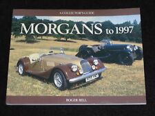MORGAN CARS TO 1997 A COLLECTOR'S GUIDE ROGER BELL 2005 P/B NEW