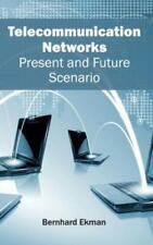 Telecommunication Networks: Present And Future Scenario