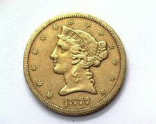 1877-S LIBERTY HEAD $5 GOLD NEAR CHOICE AU LOW MINTAGE!! RARE THIS NICE!!