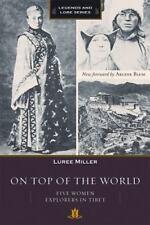 On Top of the World : Five Women Explorers in Tibet by Luree Miller (2014, Paper