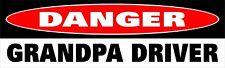 Danger Grandpa Driver Bumper Sticker Decal Funny Caution Grandparent Parent g