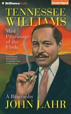 Tennessee Williams: Mad Pilgrimage of the Flesh  - Audiobook