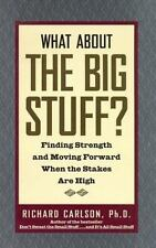 What about the Big Stuff?: Finding Strength and Moving Forward....
