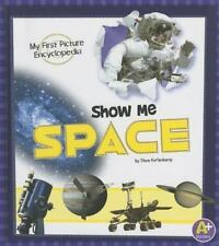 Show Me Space: My First Picture Encyclopedia (My First Picture Encyclo-ExLibrary