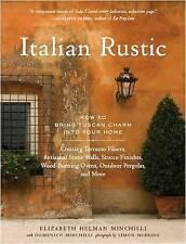 Italian Rustic, Very Good Condition Book, Elizabeth Helman Minchilli, ISBN 97815