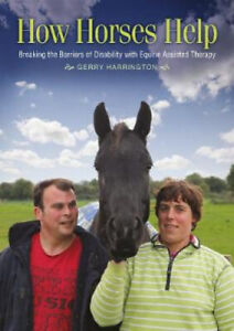 How Horses Help: Breaking the Barriers of Disability with Equine Assisted
