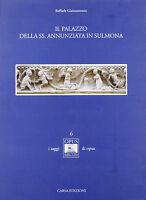 Il palazzo della Ss. Annunziata in Sulmona - CARSA - Libro Nuovo in offerta!